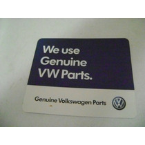 Vw Refaccionaria Accesorios Calcamania We Use Genuine Parts