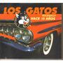 Los Gatos - Hace 15 Años ( Rockabilly Mexicano ) Cd Rock