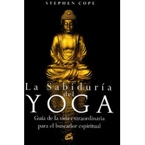 Libro Sabiduría Del Yoga - Para El Buscador Espiritual