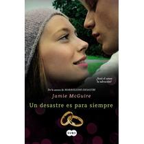 Libro Un Desastre Es Para Siempre ~ Jamie Mcguire