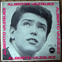 Rock Mexicano, Alberto Vázquez Vol3, Lp12´, Hecho En México.