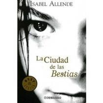 Ciudad De Las Bestias, La - Isabel Allende / Debolsillo