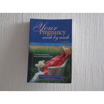 Your Pregnacy, Week By Week - Glade B. Curtis