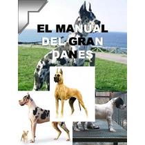 Manual Del Gran Danes + Regalos Entrena A Tu Mejor Amigo Dpa