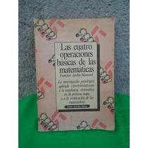 Las Cuatro Operaciones Basicas De Las Matematicas