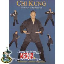 Chi Kung - El Arte De La Respiración