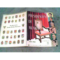 Album Presidentes De Mexico Edit.la Prensa Dd9