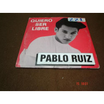 Pablo Ruiz - Cd Single - Quiero Ser Libre Bfn