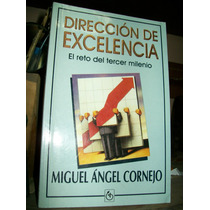 Direccion De Excelencia - Miguel Angel Cornejo