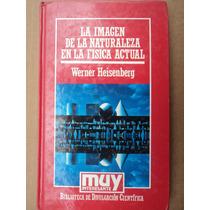 La Imagen De La Naturaleza En La Física Actual - Werner H.