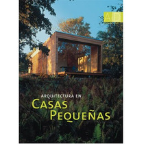 Arquitectura En Casas Pequeñas 1vol Ed Mosa