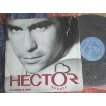 Disco Lp De Acetato Hector Suarez, Con Ganas De Amar