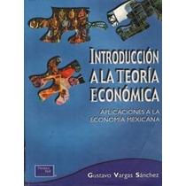 Libro Introduccion A La Teoria Economica Vargas + Regalo