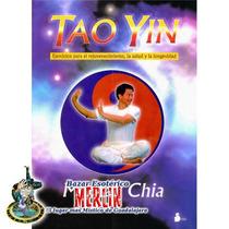 Tao Yin - Mantak Chia - Ejercicios De Rejuvenecimiento
