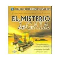 Libro El Misterio De Gaia, Carlos Cuauhtémoc Sánchez