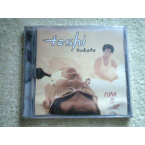 Cd Toshi Kubota - Funk It Up - Cd Single Nuevo Sellado