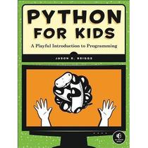 Python Para Niños: Una Introducción A La Programación Juguet