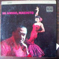 Afroantillana, Mi Amigo Machito Lp 12´ Hecho En U.s.a. Dvn