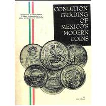Graduando La Condicion De Las Monedas Mexicanas,mexico S-xx