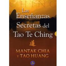 Tao Te Ching Las Enseñanzas Secretas Del .. / Mantak Chia