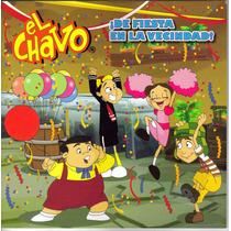 Cuento: El Chavo ¡de Fiesta En La Vecindad! $ 99.00