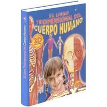 El Libro Tridimensional Del Cuerpo Humano 1 Vol