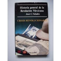 Historia General De La Revolución Mexicana - 1985