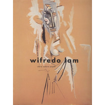 Wifredo Lam. Obra Sobre Papel.