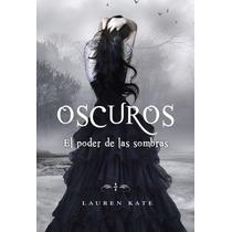 Oscuros Libro 2: El Poder De Las Sombras ... Kate Lauren Hm4