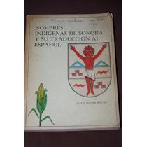 Nombres Indigenas De Sonora Y Su Traduccion Al Español