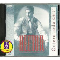 Cd: Hector Suarez - Quiero Todo De Ti - Remaster Digit - Flr