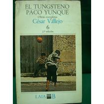 César Vallejo, El Tungsteno * Paco Yunque, 2da. Ed.