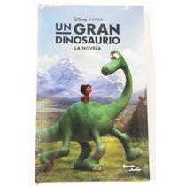 Disney Un Gran Dinosaurio La Novela Oficial (libro) Nuevo