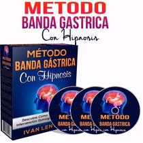 Banda Gastrica Con Hipnosis Metodo Completo + Obsequios
