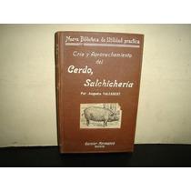 Cría Y Aprovechamiento Del Cerdo, Salchicería - Auguste V.