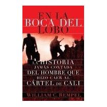 La Boca Del Lobo: La Historia Jamas, William C Rempel