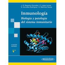 Inmunología: Biología Y Patología Del Sistema - R. González