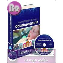 Traumatologia Oral En Odontopediatria Oceano Envio Gratis