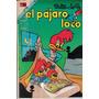 El Pajaro Loco. Comic. Serie Clasica.(1968) # 309 $90.00