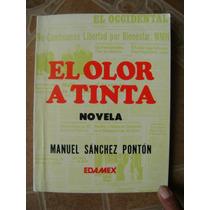 El Olor A Tinta. Manuel Sanchez Ponton. $299