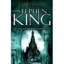 Torre Oscura 6: Canción De Susannah ... Stephen King
