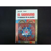 Jacob Tsur, El Sionismo La Epopeya De Un Pueblo, Aguilar, Es