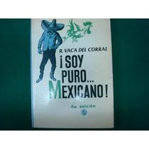R. Vaca Del Corral, ¡soy Puro Mexicano!, Costa-amic, México,