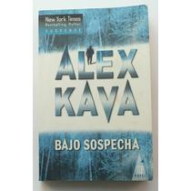 Bajo Sospecha / Alex Kava