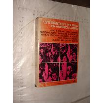 Libro Estudiantes Y Politica En America Latina , Aldo E. Sol
