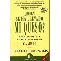 Quien Se Ha Llevado Mi Queso. Spencer Johnson (mdn)