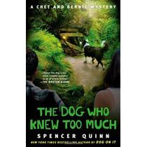 El Perro Que Sabía Demasiado: Un Chet Y Bernie Mystery (el C