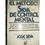 El Metodo Silva De Control Mental, J. Silva, Ed Diana
