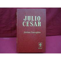 Julio César El Proceso Clásico De La Concentración Del Poder