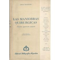 Las Maniobras Quirúrgicas. Técnica Operatoria General.